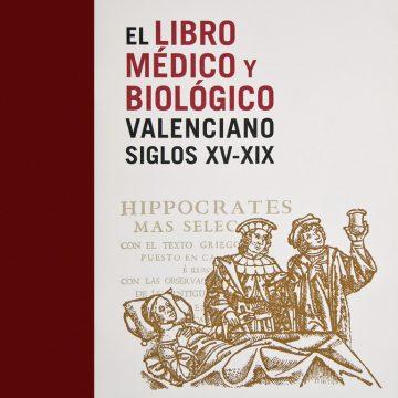 EL LIBRO MÉDICO Y BIOLÓGICO VALENCIANO SIGLOS XV-XIX