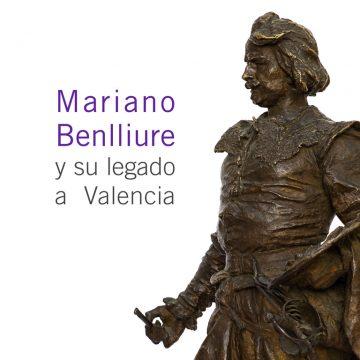MARIANO BENLLIURE Y SU LEGADO A VALENCIA