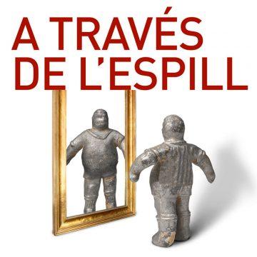 A TRAVÉS DE L'ESPILL
