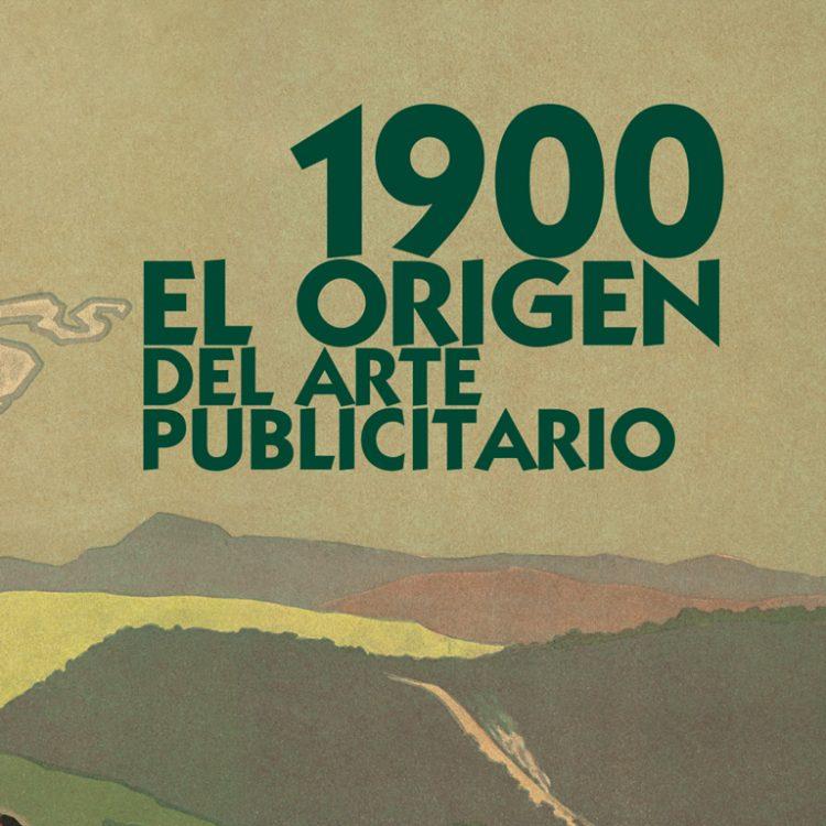 1900, EL ORIGEN DEL ARTE PUBLICITARIO