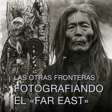 FOTOGRAFIANDO EL «FAR EAST»