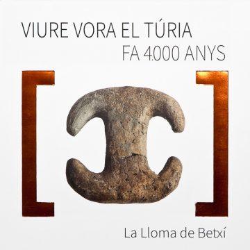 VIURE VORA EL TÚRIA FA 4.000 ANYS