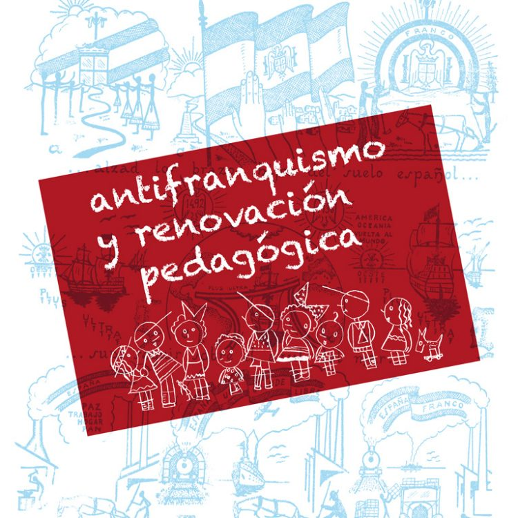 ANTIFRANQUISMO Y RENOVACIÓN PEDAGÓGICA